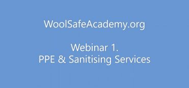 WoolSafe Panel of Experts Series: Webinar 1. PPE and Sanitising Services